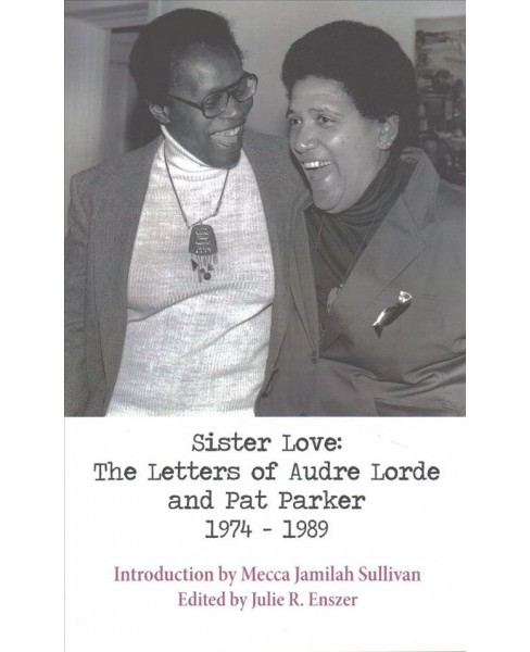 Sister Love : The Letters of Audre Lorde and Pat Parker 1974-1989 -  (Paperback) - image 1 of 1