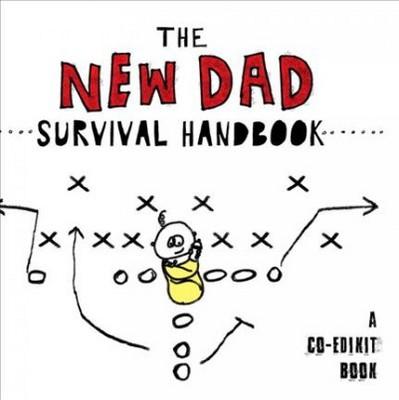 New Dad Survival Handbook 04/24/2018
