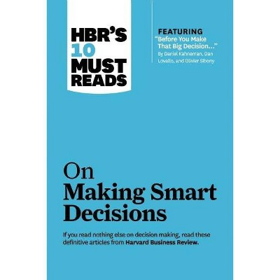 "Hbr's 10 Must Reads on Making Smart Decisions (with Featured Article ""before You Make That Big Decision..."" by Daniel Kahneman, Dan Lovallo, and"