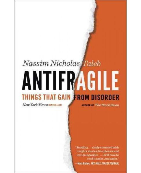 Antifragile : Things That Gain from Disorder (Reprint) (Paperback) (Nassim Nicholas Taleb) - image 1 of 1