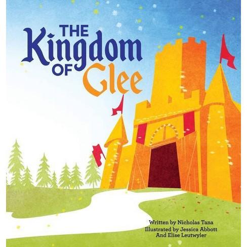 The Kingdom of Glee - by  Nicholas Tana (Hardcover) - image 1 of 1