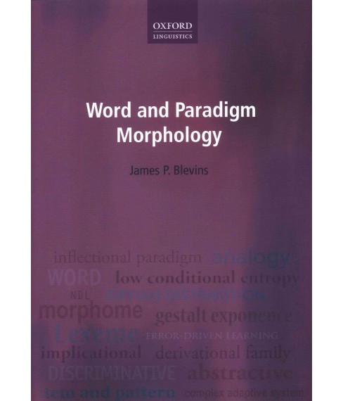 Word and Paradigm Morphology (Hardcover) (James P. Blevins) - image 1 of 1