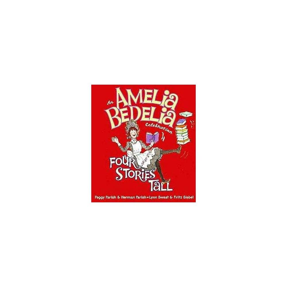 Amelia Bedelia Celebration : Four Stories Tall (Hardcover) (Peggy Parish & Herman Parish & Lynn Sweat &