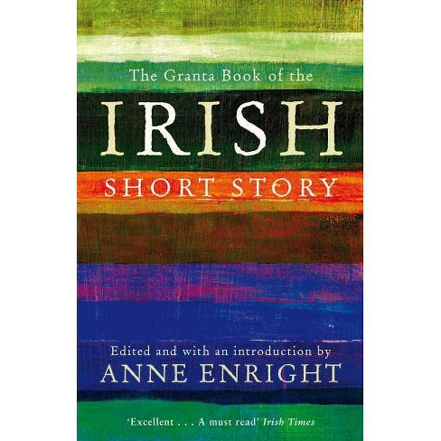 The Granta Book of the Irish Short Story - by  Anne Enright (Paperback) - image 1 of 1