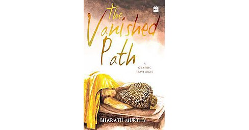 Vanished Path : A Graphic Travelogue (Paperback) (Bharath Murthy) - image 1 of 1