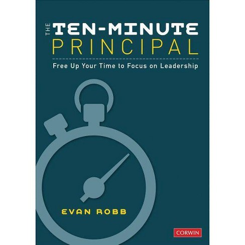 The Ten-Minute Principal - by  Evan A Robb (Paperback) - image 1 of 1