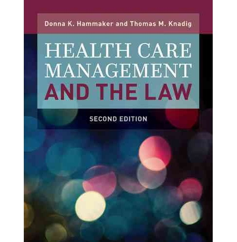 Health Care Management and the Law (Paperback) (Donna K. Hammaker & Thomas M. Knadig) - image 1 of 1