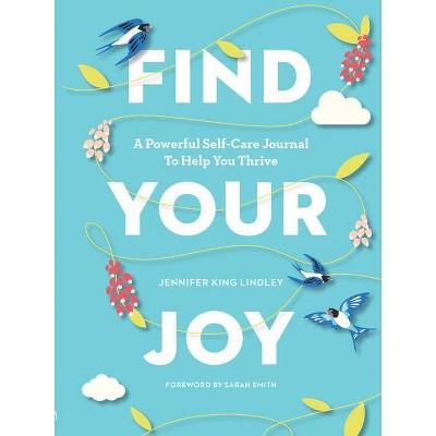 Find Your Joy - by Jennifer King Lindley (Paperback)