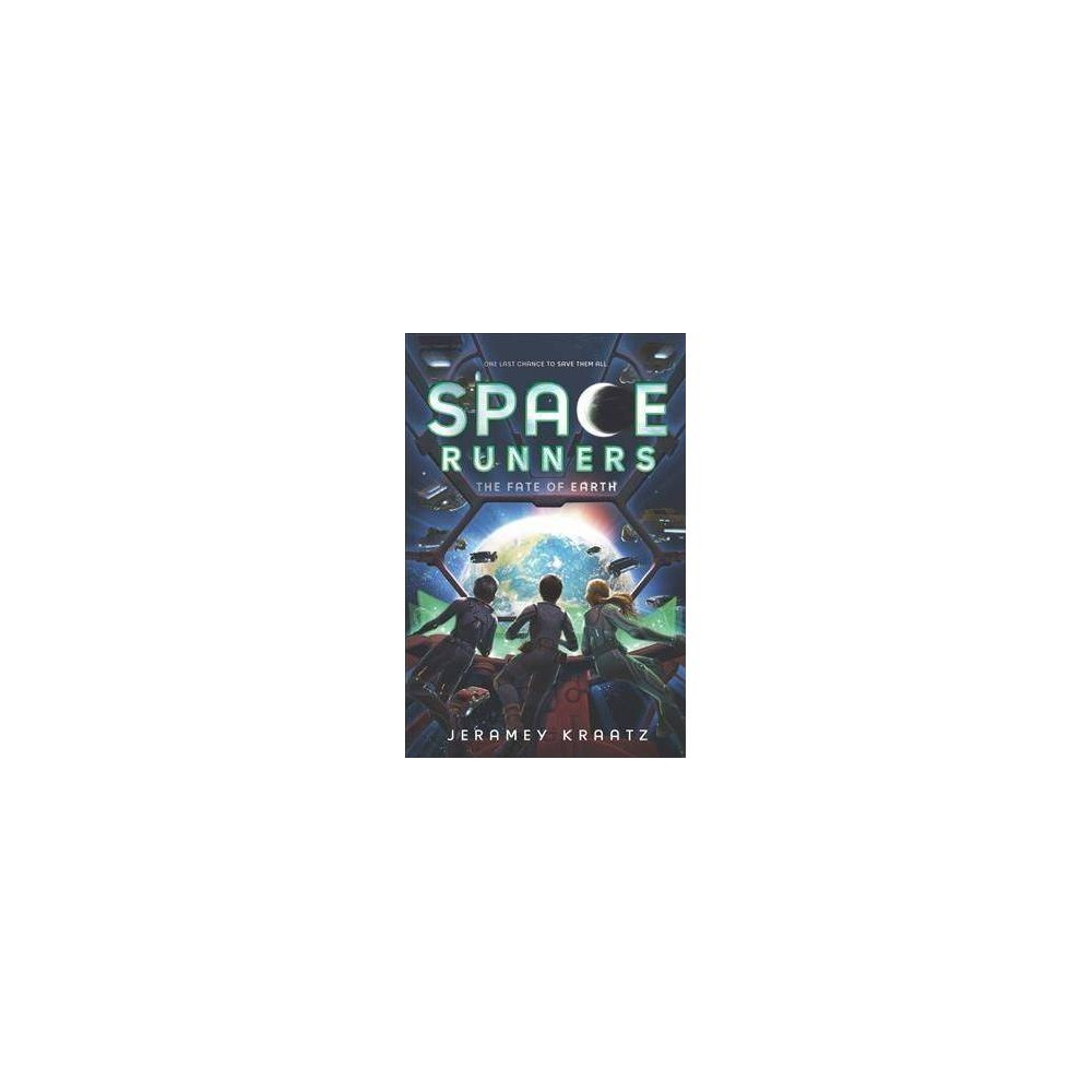 Fate of Earth - (Space Runners) by Jeramey Kraatz (Hardcover)