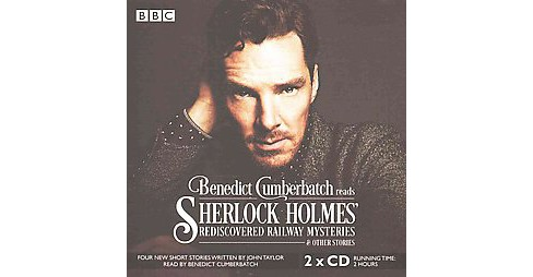 Benedict Cumberbatch Reads Sherlock Holmes' Rediscovered Railway Mysteries : And Other Stories - image 1 of 1
