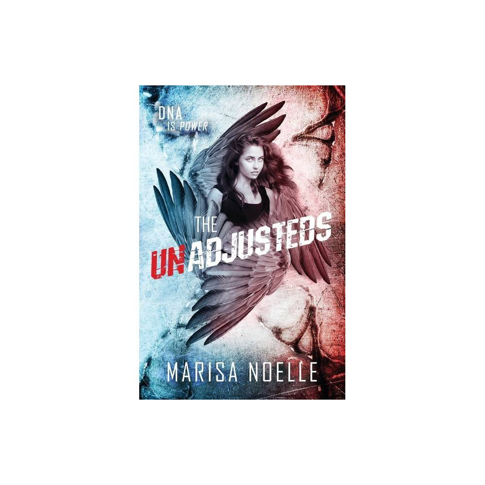 The Unadjusteds 2nd Edition By Marisa Noelle Paperback