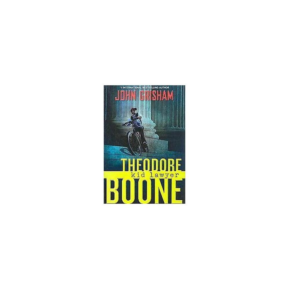 Theodore Boone ( Theodore Boone) (Hardcover) by John Grisham