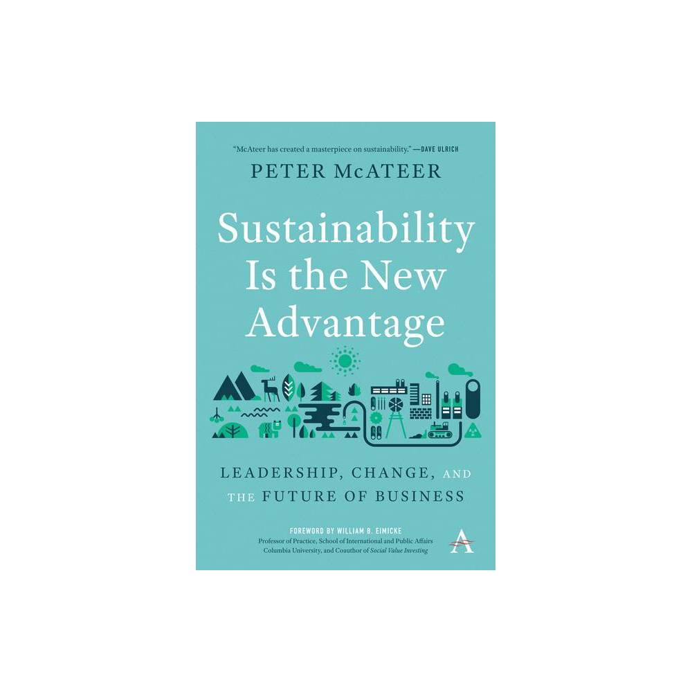 Sustainability Is The New Advantage Anthem Environment And Sustainability Initiative Aesi By Peter Mcateer Paperback