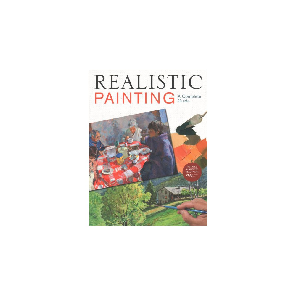 Realistic Painting : A Complete Guide (Paperback)