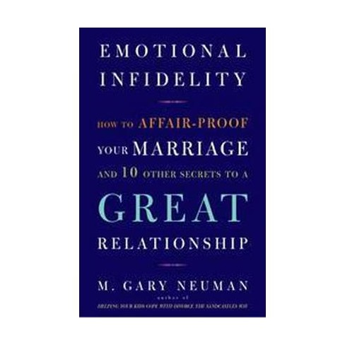 Emotional Infidelity - by M Gary Neuman (Paperback)