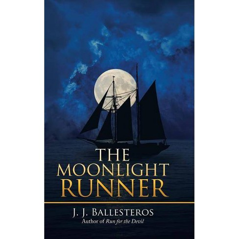 The Moonlight Runner - by  J J Ballesteros (Hardcover) - image 1 of 1