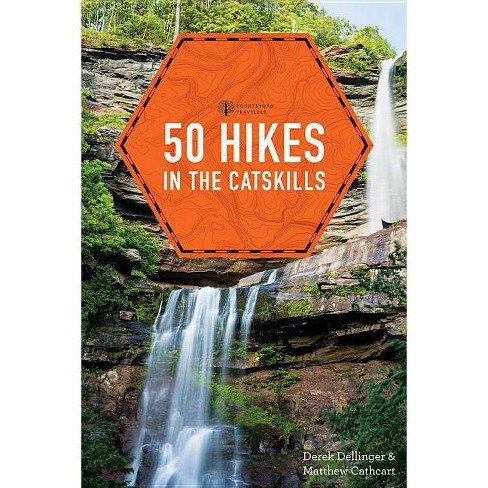 50 Hikes in the Catskills - (Explorer's 50 Hikes) by  Derek Dellinger & Matthew Cathcart (Paperback) - image 1 of 1