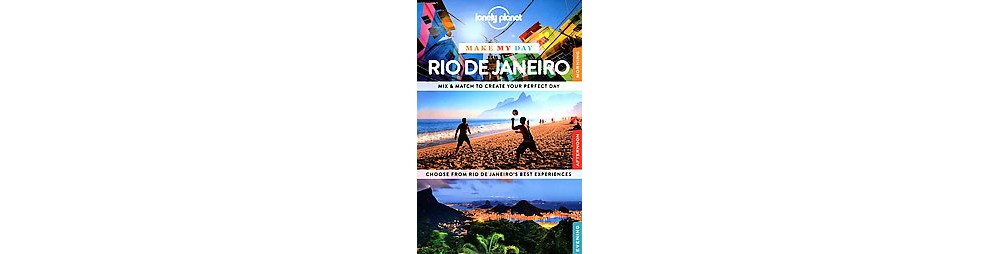 Lonely Planet Make My Day Rio De Janeiro (Paperback)