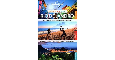 Lonely Planet Make My Day Rio De Janeiro (Paperback) - image 1 of 1