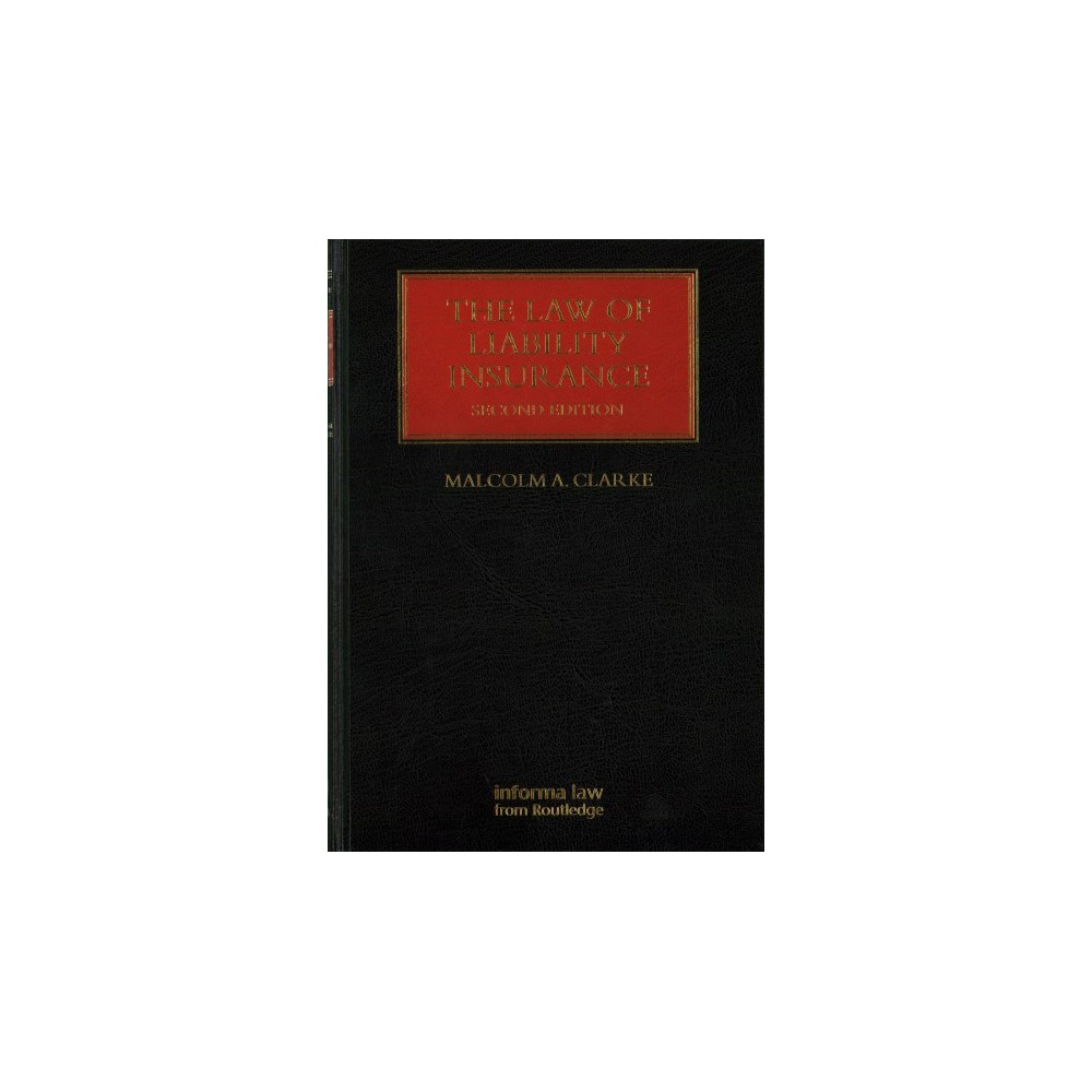 Law of Liability Insurance (Hardcover) (Malcolm A. Clarke)