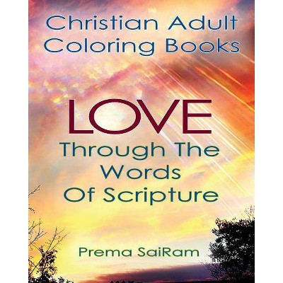 Christian Adult Coloring Books - (Inspirational Christian Activity Journals) by  Prema Sairam (Paperback)