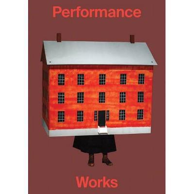 Performance Works - by  Joanna Zielinska (Paperback)