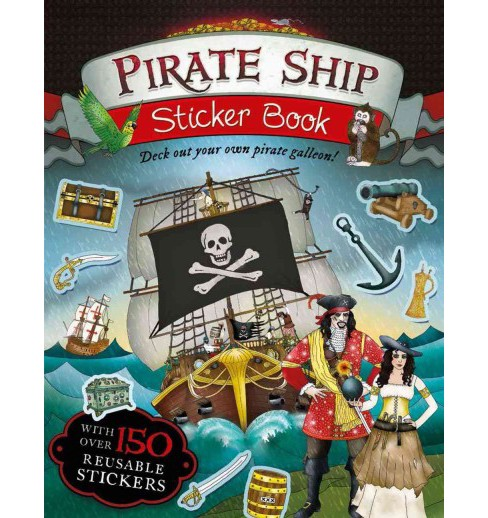 Pirate Ship Sticker Book (Paperback) (Jim Pipe & Claire Sipi) - image 1 of 1