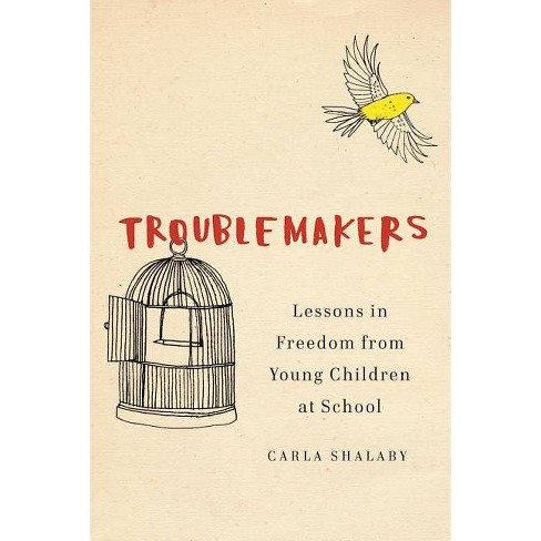 Troublemakers - by  Carla Shalaby (Hardcover) - image 1 of 1