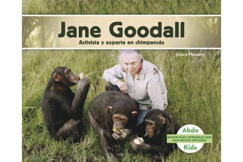 Jane Goodall : Activista Y Experta En Chimpances /Activist and Expert on Chimpanzees (Paperback) (Grace - image 1 of 1