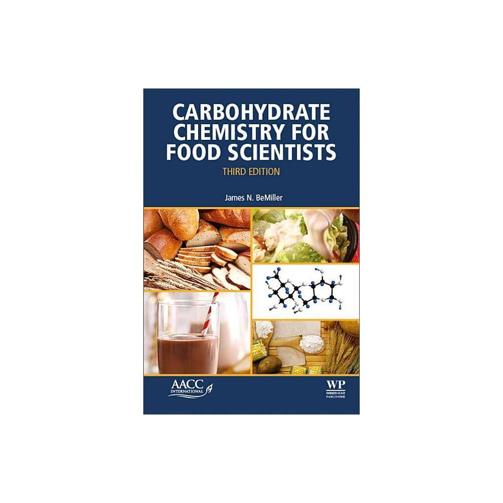 Carbohydrate Chemistry For Food Scientists 3rd Edition By James N Bemiller Paperback