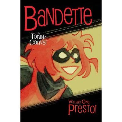 Bandette Volume 1: Presto! - by  Paul Tobin (Paperback)