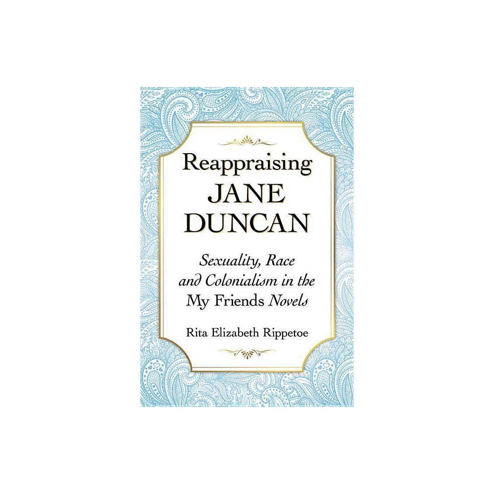 Reappraising Jane Duncan By Rita Elizabeth Rippetoe Paperback