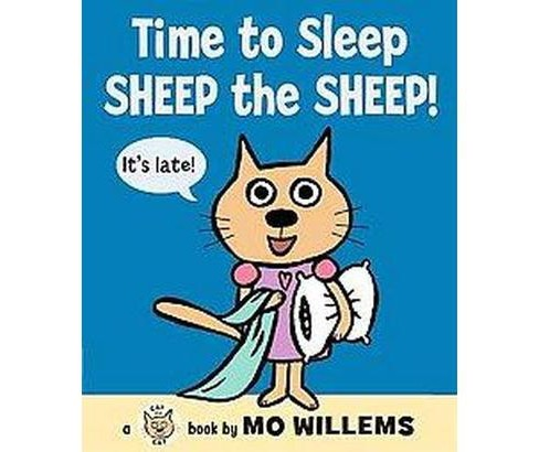 Time to Sleep, Sheep the Sheep! (Hardcover) (Mo Willems) - image 1 of 1