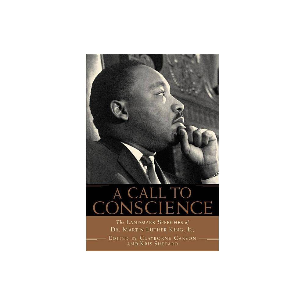 A Call To Conscience By Clayborne Carson Kris Shepard Paperback