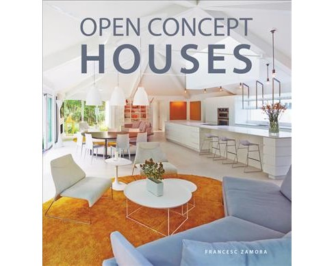 Open Concept Houses -  by Francesc Zamora Mola (Hardcover) - image 1 of 1