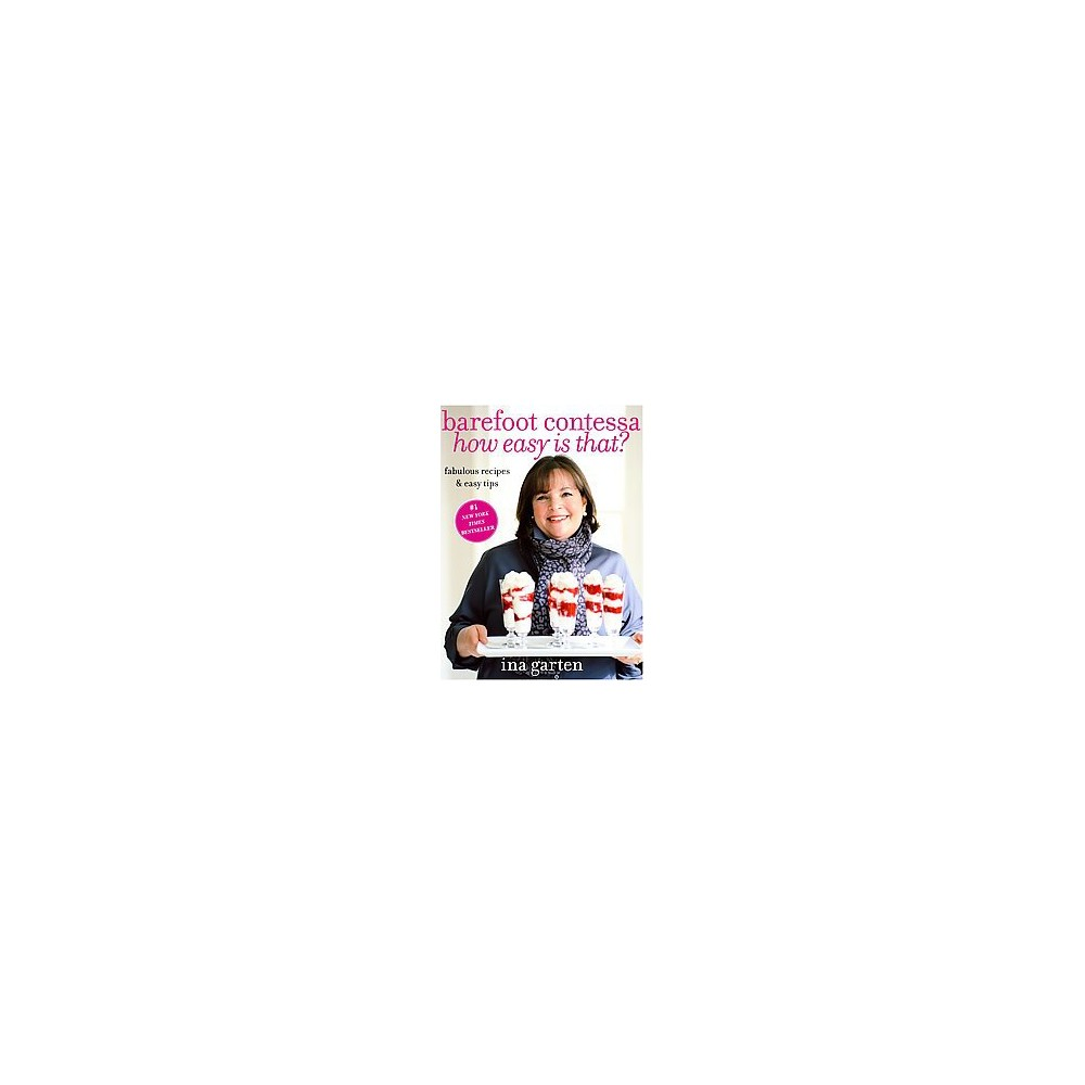 Barefoot Contessa How Easy Is That? (Hardcover) by Ina Garten