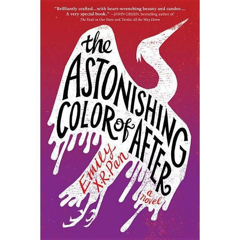 The Astonishing Color of After - by  Emily X R Pan (Hardcover) - image 1 of 1