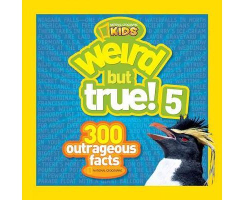 Weird but True! 5 : 300 Outrageous Facts (Paperback) - image 1 of 1