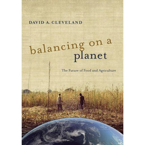 Balancing on a Planet - (California Studies in Food and Culture (Paperback)) by  David A Cleveland - image 1 of 1