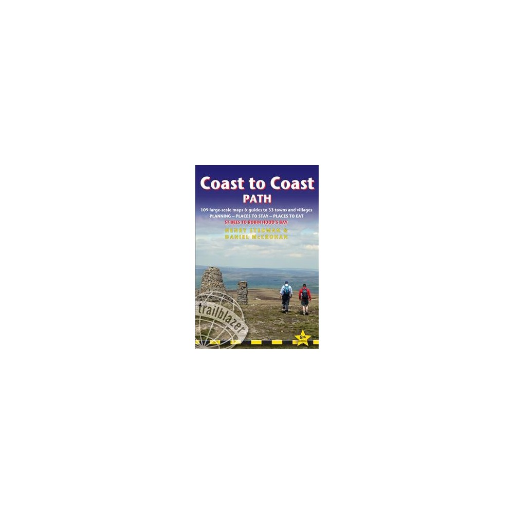 Trailblazer Coast to Coast Path : St Bees to Robin Hood's Bay: 109 Large-scale Maps & Guides to 33 Towns