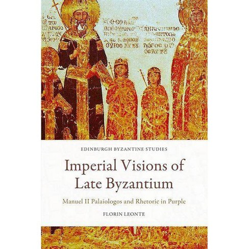 Imperial Visions of Late Byzantium - by  Florin Leonte (Hardcover) - image 1 of 1