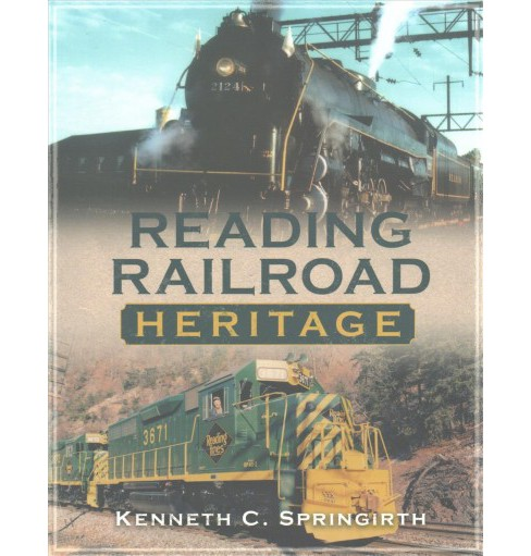 Reading Railroad Heritage (Paperback) (Kenneth C. Springirth) - image 1 of 1