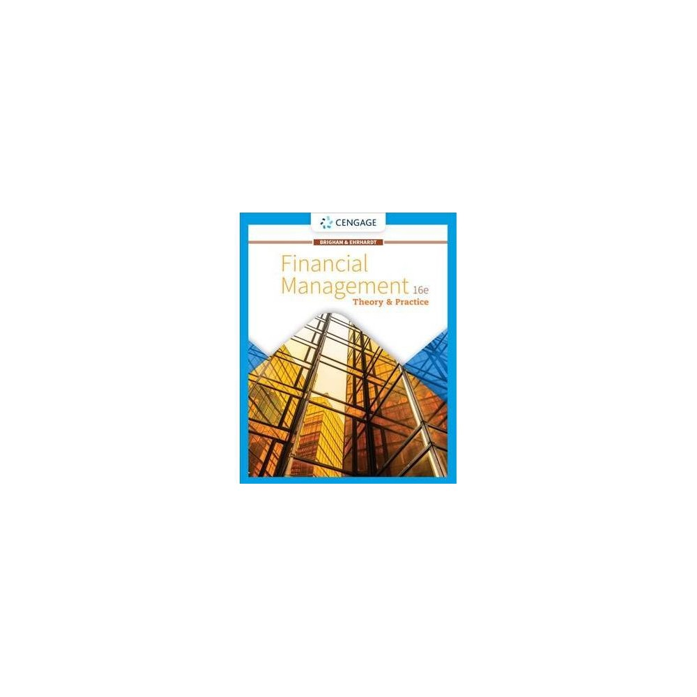 Financial Management : Theory & Practice - 16 by Eugene F. Brigham & Michael C. Ehrhardt (Hardcover)
