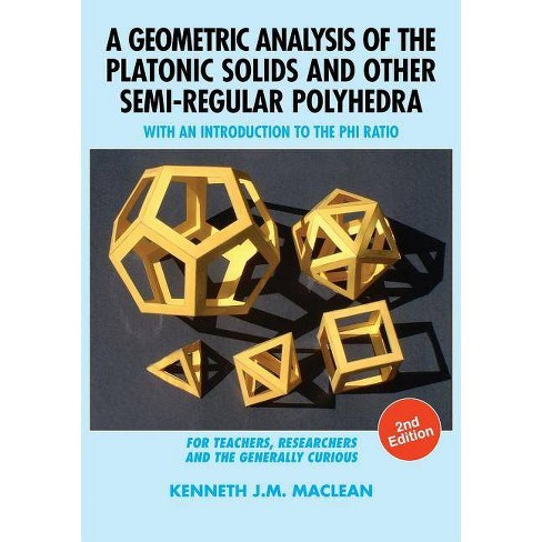 A Geometric Analysis of the Platonic Solids and Other Semi-Regular Polyhedra - 2 Edition (Paperback) - image 1 of 1