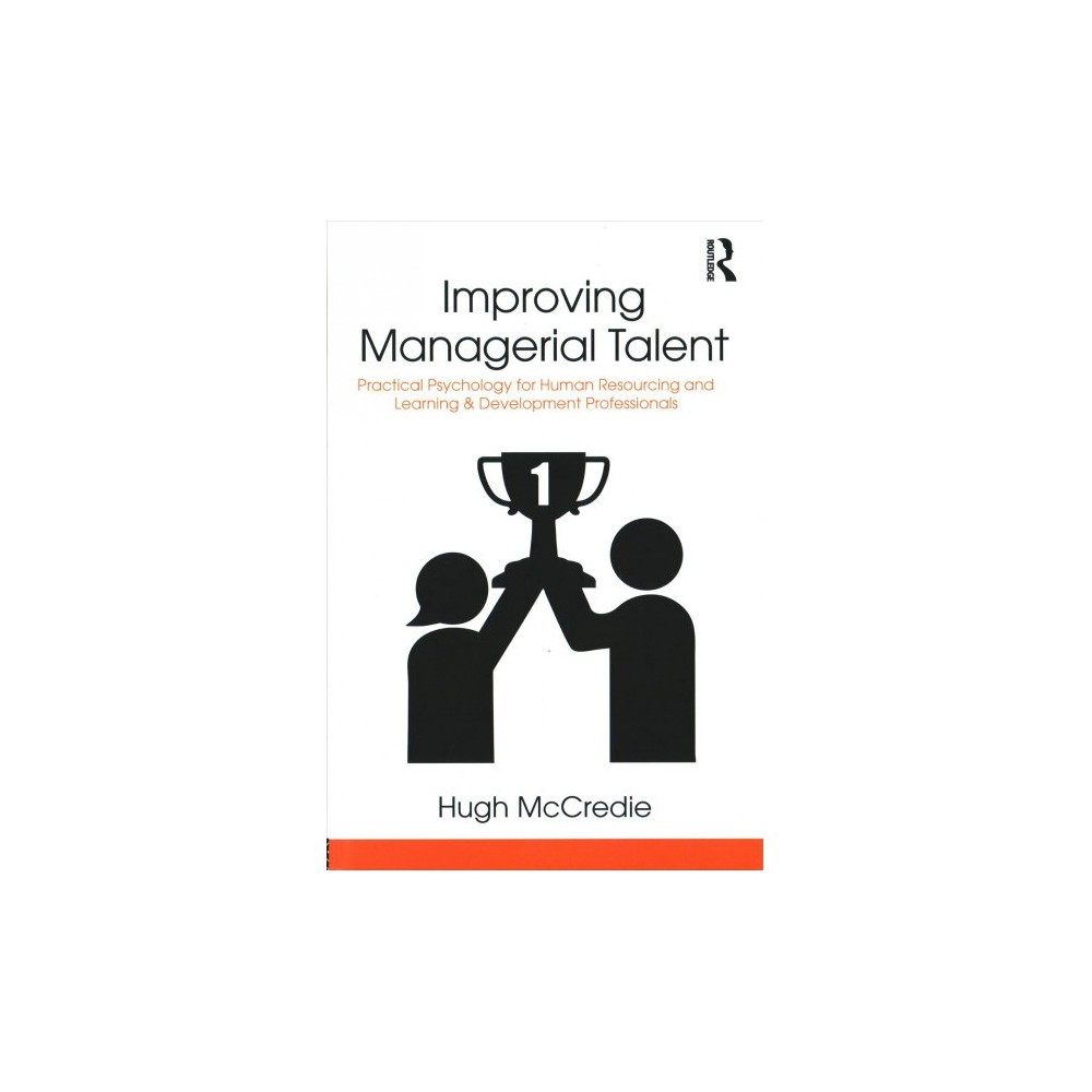 Improving Managerial Talent : Practical Psychology for Human Resourcing and Learning & Development