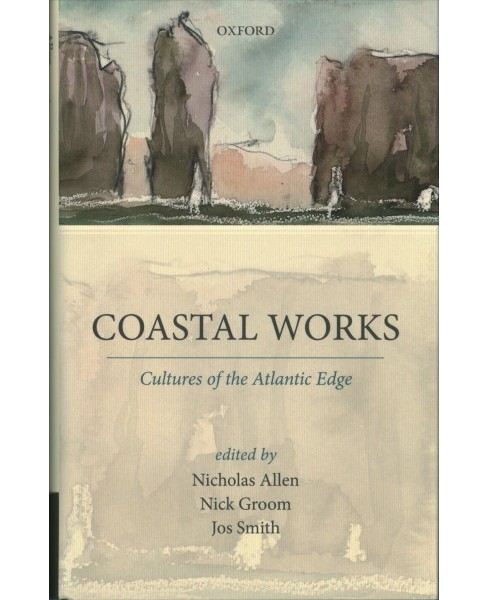 Coastal Works : Culture of the Atlantic Edge -  (Hardcover) - image 1 of 1
