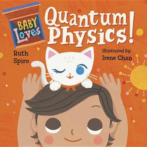 Baby Loves Quantum Physics! - (Baby Loves Science) by  Ruth Spiro (Board_book) - image 1 of 1