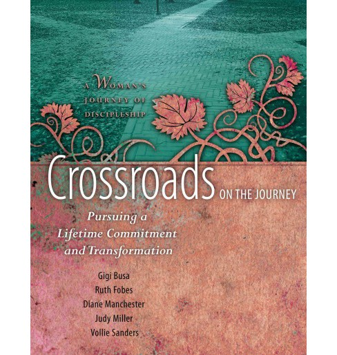 Crossroads on the Journey : Pursuing a Lifetime Commitment and Transformation (Paperback) (Gigi Busa & - image 1 of 1