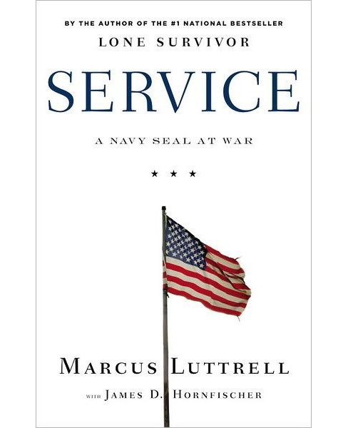 Service: A Navy SEAL at War (Hardcover) (Marcus Luttrell & James D. Hornfischer) - image 1 of 1