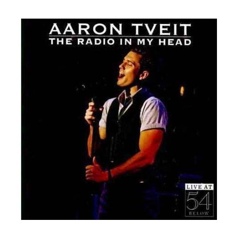 Aaron Tveit - The Radio In My Head: Live At 54 Below (CD) - image 1 of 1
